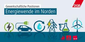 Teaser Energiewendepapier DGB Nord und Niedersachsen - Bremen - Sachsen-Anhalt