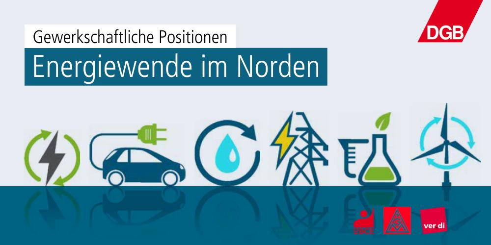 Energiewendepapier der DGB-Bezirke Nord und Niedersachsen - Bremen - Sachsen-Anhalt