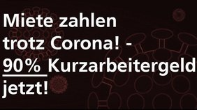 Petition: Miete zahlen trotz Corona! - 90 % Kurzarbeitergeld jetzt!